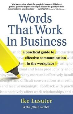 Words That Work In Business: A Practical Guide to Effective Communication in the Workplace (NOOK Book) books-for-your-nook-worth-reading personal-development personal-development