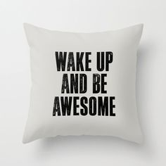 """Typography Print Pillow """"Wake Up and Be Awesome"""""""