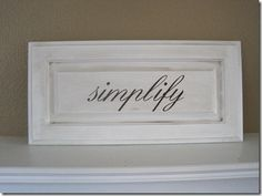 turn old cabinet doors into decorative signs...habitat's reStore always has gobs of old cabinet doors CHEAP :)