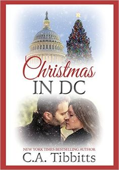 Christmas In DC - Kindle edition by C.A. Tibbitts. Romance Kindle eBooks @ Amazon.com.