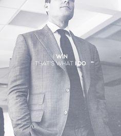 I win that's what I do - Harvey Specter