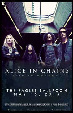 Alice In Chains at The Rave May 15, 2013.Their only area appearance on this tour!