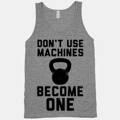 Don't Use Machines. Become... | T-Shirts, Tank Tops, Sweatshirts and Hoodies | HUMAN