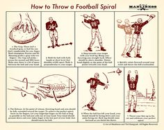 How to Throw a Football Spiral, something I certainly haven't mastered... good thing I don't need to. :)