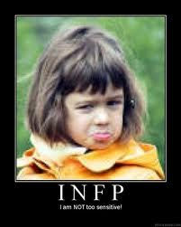 INFP--these words have definitely come out of my mouth with the pout!! hahah