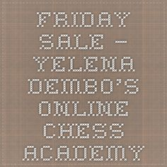 Friday Sale – Yelena Dembo's Online Chess Academy Chess, Friday, Books, Gingham, Libros, Book, Book Illustrations, Libri