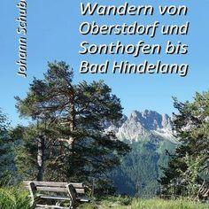 """Aus dem Bildband 48 Touren im Allgäu"""" Wandern von Oberstdorf und Sonthofen bis Bad Hindelang"""" werden hier die Touren 1-12, Oberstdorf als E-Book (PDF-Datei) angeboten. Die Allgäuerin, Desktop Screenshot, Tours, Landscape"""
