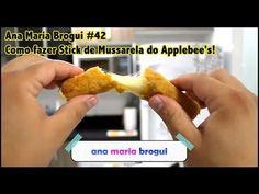 Ana Maria Brogui #42 - Como fazer Stick de Mussarela do Applebee's!