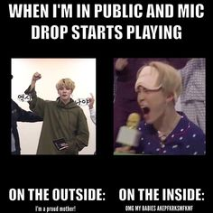 nah, imma sing mic drop so loud if it was ever played in public (or if i ever play it in public)