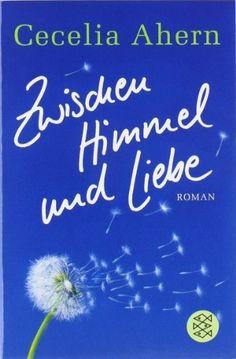 Zwischen Himmel und Liebe: Roman von Cecelia Ahern, http://www.amazon.de/dp/3596167345/ref=cm_sw_r_pi_dp_XclZqb07AWNV2