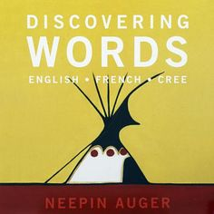 Discovering Words! Neepin Auger's books for children contain original, brightly coloured images and early education level concepts familiar to everyone. Playful and bold, this dynamic series will educate and entertain #preschoolers, parents, and teachers alike. In addition to the English words presented, the French and Cree equivalents are also given, making these some of the most dynamic and useful #boardbooks on the market, perfectly suitable for the classroom, library, and nursery.