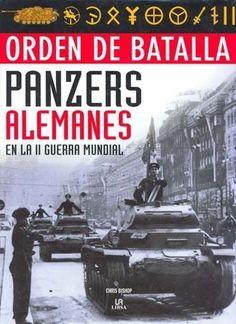 ORDEN DE BATALLA PANZERS ALEMANES EN LA 2 GUERRA MUNDIAL CHRIS BISHOP  SIGMARLIBROS