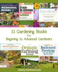11 Gardening Books for Beginner to Advanced Gardeners a book list from LibraryAdventure.com