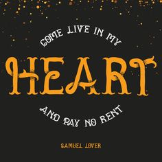 #Come #live in my #heart and #pay #no #rent