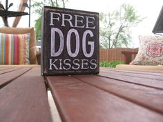 Free dog kisses quote word art / primitive graphic print on wood, sign art. Pet Love puppy dog quotes. on Etsy, $8.00