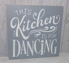 This Kitchen Is For Dancing Sign Wall Art Decor Grey
