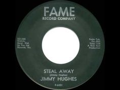 1964 HITS: Steal Away - Jimmy Hughes