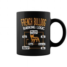 Mug French Bulldog Barking Logic Grandpa Grandma Dad Mom Girl Boy Guy Lady Men Women Man Woman Pet Dog Lover LIMITED TIME ONLY. ORDER NOW if you like, Item Not Sold Anywhere Else. Amazing for you or gift for your family members and your friends. Thank you! #logic #shirts