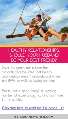 Healthy relationships: Should your husband be your best friend? - Click to read the full article: http://www.urbanewomen.com/healthy-relationships-should-your-husband-be-your-best-friend.html