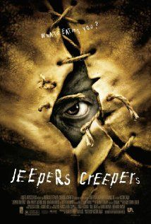Jeepers Creepers (2001), United Artists with Justin Long, Gina Phillips, and Jonathan Breck. Nice to see a new monster and I will never have the same thoughts when hearing the song. Creepy!