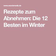 Rezepte zum Abnehmen: Die 12 Besten im Winter