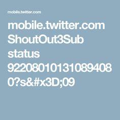 mobile.twitter.com ShoutOut3Sub status 922080101310894080?s=09