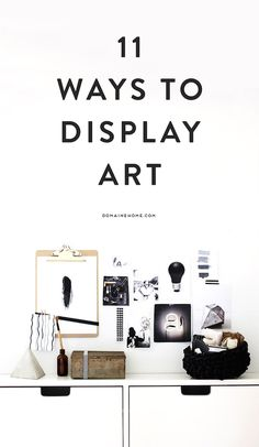 11 ways to display art at home - more modern decor than my taste, but still clever ideas and could be adapted for other styles. Home Design, Design Ideas, Interior Design, Hanging Art, My New Room, Home Projects, Craft Projects, Modern Decor, Room Inspiration