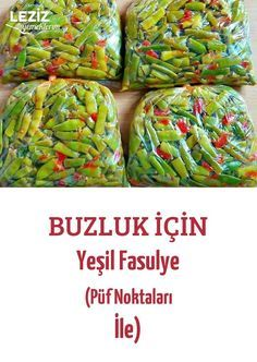 Buzluk İçin Yeşil Fasulye (Püf Noktaları İle) Videolu Tarif – Vejeteryan yemek tarifleri – Las recetas más prácticas y fáciles Armenian Recipes, Turkish Recipes, Ethnic Recipes, Boat Food, Bath Bomb Gift Sets, Organic Recipes, Fresh Rolls, Green Beans, Meal Prep