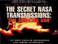 THE SECRET NASA TRANSMISSIONS: The Smoking Gun - FEATURE FILM. I never knew the backstory behind the NASA footage. This is a simply fascinating interview of the man behind the famous tether footage and a must see.
