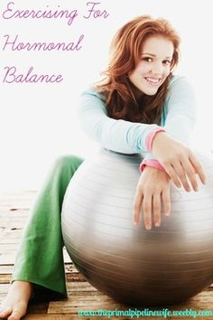 mindfully Exercising to balance hormones  Find out how exercising correctly can help with hormonal balance @Matt Valk Chuah Primal Pipeline Wife theprimalpipelinewife.weebly.com
