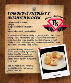 Tvarohové knedlíky z ovesných vloček bez mouky Ham, Recipies, Food Porn, Health Fitness, Food And Drink, Low Carb, Gluten Free, Bread, Healthy Recipes