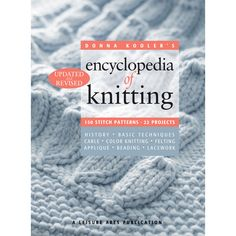 Leisure Arts - Encyclopedia Of Knitting by Donna Kooler