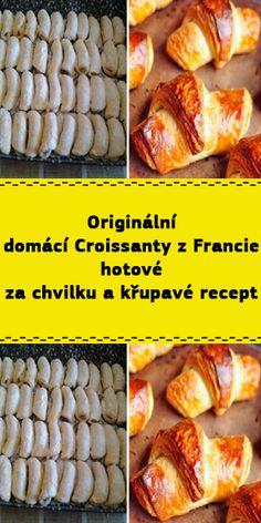 Originální domácí Croissanty z Francie hotové za chvilku a křupavé recept Oreo Cupcakes, Sausage, Side Dishes, Food And Drink, Pizza, Chicken, Vegetables, Cooking, Sweet