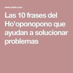 Las 10 frases del Ho'oponopono que ayudan a solucionar problemas