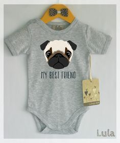 Hey, I found this really awesome Etsy listing at https://www.etsy.com/listing/232099261/pug-baby-clothes-dog-baby-best-friend