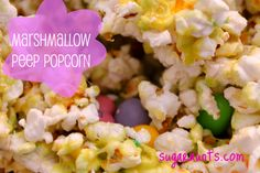 Marshmallow Peep Popcorn- great way to use up some of that Easter candy!