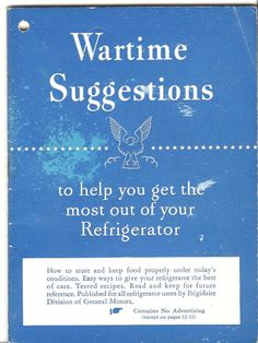 Wartime Suggestions to help you get the most out of your Refrigerator, 1943