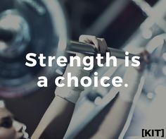 Strength is a choice. #GotKIT
