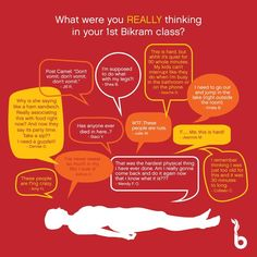 Bikram Yoga. Thoughts that you may have on the first day of class. Soooo true.
