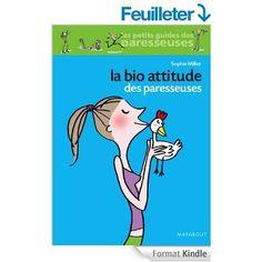 La bio attitude des Paresseuses (Santé - Forme - Sexualité) eBook: Sophie Millot: Amazon.fr: Livres