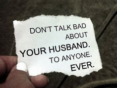 Great post about marriage. Build your husband up. ALWAYS.