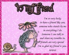 Free online Friends Are Very Special ecards on Friendship Friends Day, I Love My Friends, Online Friends, Cards For Friends, Cute Friendship Quotes, Bff Quotes, Best Friend Quotes, Good Night My Friend, Love My Sister