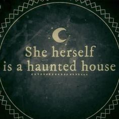 She herself is a haunted house. Is it better to keep things inside of yourself or allow yourself be brave and voice your feelings to others as part of a healing process for yourself? Would love to know your thoughts? Quotes To Live By, Me Quotes, Dark Quotes, House Quotes, Witch Quotes, Book Of Shadows, Witchcraft, Magick, Wiccan