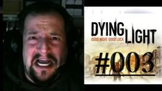 [DE] DYING LIGHT [003] Die erste Nacht (ANGST)!!! ★ Let's Play Dying Lig...