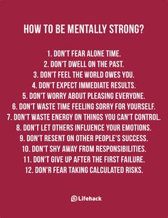 Don't expect immediate results if you want to be mentally strong.