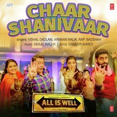Download free latest hindi songs,we have all collection of Hindi songs & punjabi songs you can download remix HD hits music http://risepunjab.com/49410t/chaar-shanivaar-all-is-well-vishal-dadlani.htm