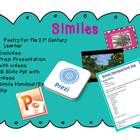 This is a one day lesson to teach Similes.  This lesson includes a Prezi presentation with embedded videos, a PowerPoint presentation with videos a...