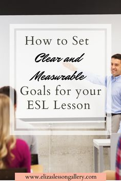Find out exactly how to do to set clear and measurable goals for your ESL lessons where you can effectively map your students English progress. Middle School, High School, Measurable Goals, K12 School, Esl Lesson Plans, Esl Resources, Esl Lessons, Setting Goals, Teaching English