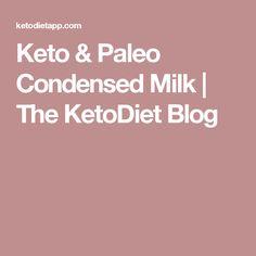 Keto & Paleo Condensed Milk   The KetoDiet Blog