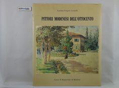 J 5647 LIBRO PITTORI MODENESI DELL'OTTOCENTO DI LUCIANA FRIGIERI LEONELLI 1986 - http://www.okaffarefattofrascati.com/?product=j-5647-libro-pittori-modenesi-dellottocento-di-luciana-frigieri-leonelli-1986